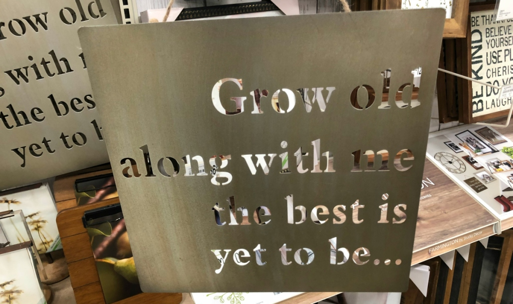 grow old with me metal sign